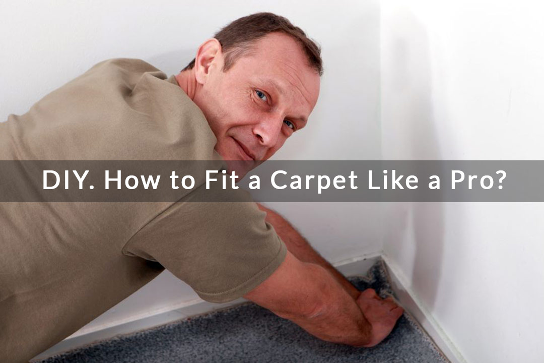 DIY. How to Fit a Carpet Like a Pro